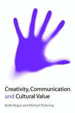 Creativity, Communication and Cultural Value