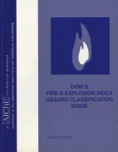 Dow's Fire and Explosion Index Hazard Classification Guide: Edition 7