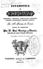 Estadistica de España: Territorio, población, agricultura, industria, comercio, navegación, colonias y rentas