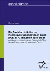 Die Gratistraminitiative der Progressiven Organisationen Basel (POB) 1972 im Kanton Basel-Stadt: Aufarbeitung mit besonderem Fokus auf die Mittel des Abstimmungskampfs und dessen Folgen