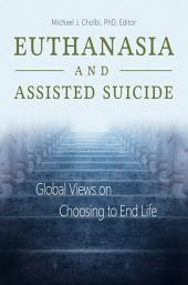 Euthanasia and Assisted Suicide: Global Views on Choosing to End Life