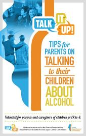 Talk It Up! Tips for Parents on Talking to Their Children About Alcohol