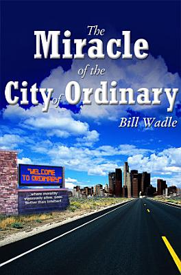 The Miracle of the City of Ordinary PDF