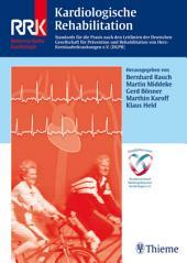 Kardiologische Rehabilitation: Standards für die Praxis nach den Leitlinien der Dtsch. Ges. für Prävention