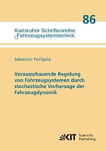 Vorausschauende Regelung von Fahrzeugsystemen durch stochastische Vorhersage der Fahrzeugdynamik PDF