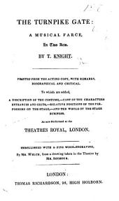 The Turnpike Gate ... Printed from the copy-right purchased by John Astley ... and as intended to be performed at the Theatre-Royal, Peter-Street. The fourth edition