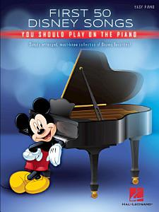 First 50 Disney Songs You Should Play on the Piano Book