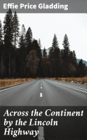 Across the Continent by the Lincoln Highway