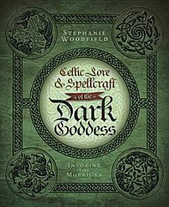 Celtic Lore   Spellcraft of the Dark Goddess PDF