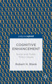 Cognitive Enhancement: Social and Public Policy Issues