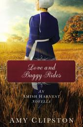 Love and Buggy Rides: An Amish Harvest Novella