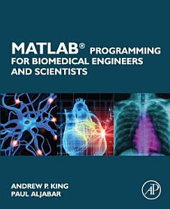 MATLAB Programming for Biomedical Engineers and Scientists