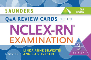 Saunders Q   A Review Cards for the NCLEX RN   Examination   E Book Book