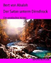 Der Satan unterm Dirndlrock: Ein erotischer Krimi