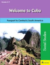 Welcome to Cuba: Passport to Central & South America