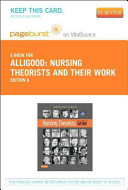 Nursing Theorists and Their Work   Pageburst E Book on VitalSource  Retail Access Card  PDF