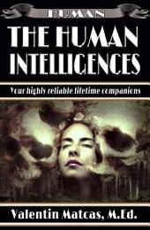 The Human Intelligences: Meet your designated lifetime companions!