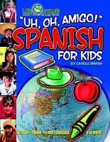 Uh  Oh  Amigo  Spanish for Kids  Paperback  PDF