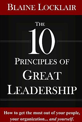The 10 Principles of Great Leadership PDF