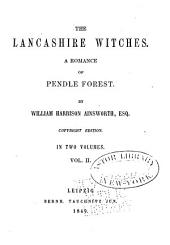 The Lancashire Witches: A Romance of Pendle Forest, Volume 2