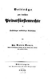 Beiträge zum deutschen privatfürstenrechte in darstellungen merkwürdiger rechtssachen
