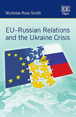 EU   Russian Relations and the Ukraine Crisis PDF