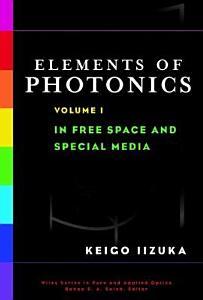 Elements of Photonics  Volume I PDF