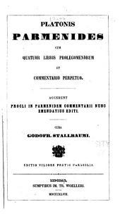 Platonis Parmenides: cum quatuor libris prolegomenorum et commentario perpetuo