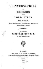 Conversations on Religion, with Lord Byron and Others: Held in Cephalonia, a Short Time Previous to His Lordship's Death