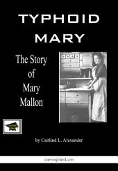 Typhoid Mary: The Story of Mary Mallon: Educational Version