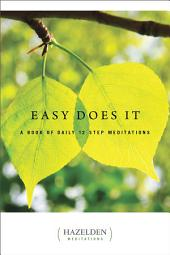Easy Does It: A Book of Daily 12 Step Meditations