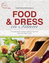 Food and Dress in Islam: An explanation of matters relating to food and drink and dress in Islam
