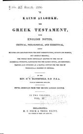 Hē Kainē Diathēkē: The Greek Testament, with English Notes, Critical, Philological, and Exegetical, Partly Selected and Arranged from the Best Commentators, Ancient and Modern, But Chiefly Original