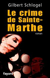 Une Enquête du Dr Ludovic Hébert, tome 1: Le crime de Sainte-Marthe