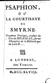 Psaphion ou la courtisane de Smyrne: Fragment erotique