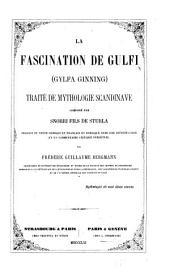 La fascination de Gulfi (Gylfa Ginning) Traité de mythologie scandinave composé par Snorri fils de Sturla