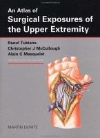 An Atlas of Surgical Exposures of the Upper Extremity PDF