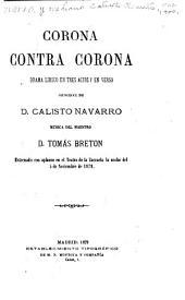 Corona contra corona: drama lírico en tres actos y en verso