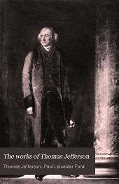 The Works of Thomas Jefferson: Volume 4