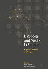 Diaspora and Media in Europe: Migration, Identity, and Integration