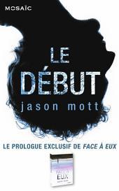 Le début : Prologue exclusif de « Face à eux »
