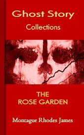 THE ROSE GARDEN: Ghost Story Collections