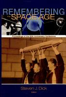 Remembering the space age  Proceedings of the 50th Anniversary Conference PDF