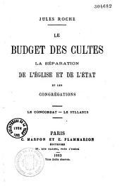 Le budget des cultes: la séparation de l'église et de l'état et les congregations; le concordat; le syllabus