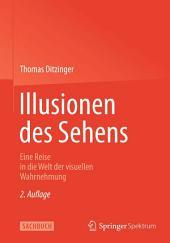 Illusionen des Sehens: Eine Reise in die Welt der visuellen Wahrnehmung, Ausgabe 2