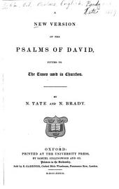 A New Version of the Psalms of David: Fitted to the Tunes Used in the Churches