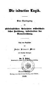 Die inductive Logik: eine Darlegung der philosophischen Principien wissenschaftlicher Forschung, insbesondere der Naturforschung