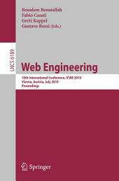 Web Engineering: 10th International Conference, ICWE 2010, Vienna, Austria, July 5-9, 2010. Proceedings
