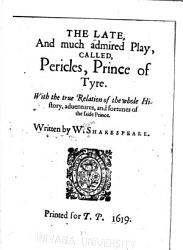 The Late And Much Admired Play Called Pericles Prince Of Tyre Book PDF