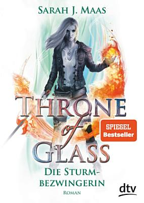Throne of Glass 5     Die Sturmbezwingerin PDF